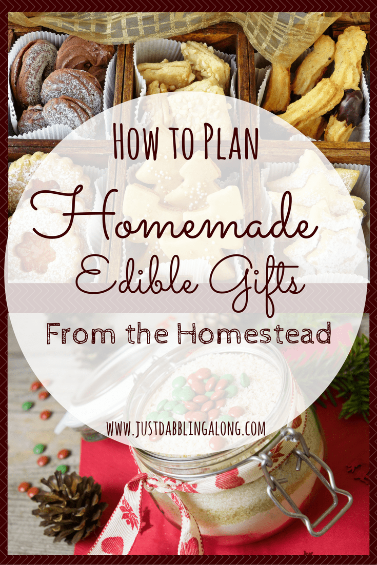 How to Plan homemade edible gifts from the homestead.