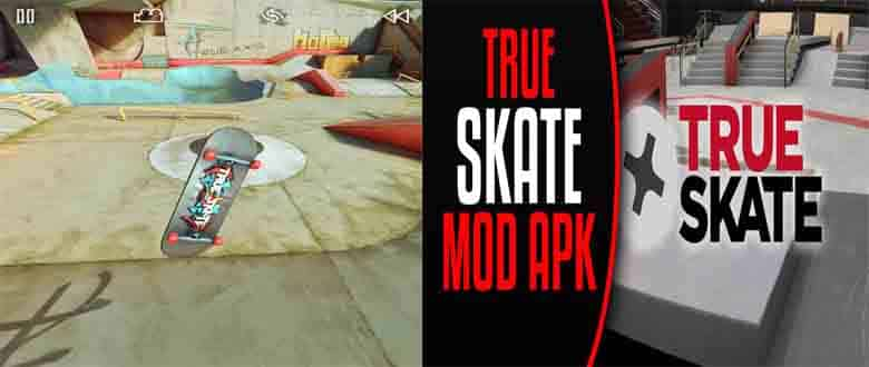 True Skate Apk Free Download Latest version for Android and IOS -2018