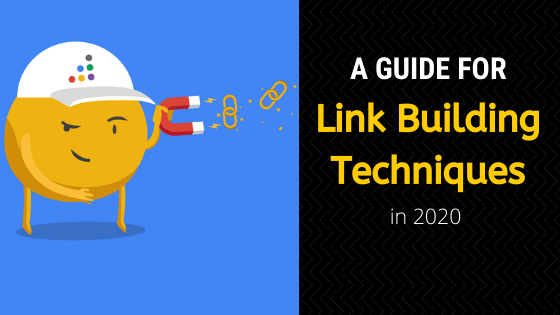 Link Building Techniques Which Will Work Definitely in 2020 – A Detailed Guide