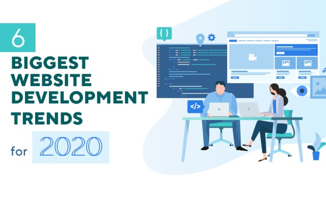 6 Biggest Website Development Trends For 2020