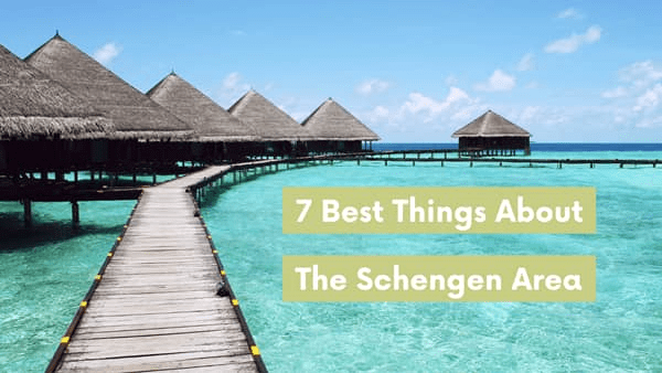 7 Best Things about the Schengen Area