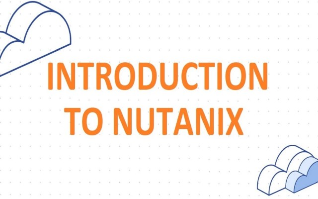 Introduction to Nutanix