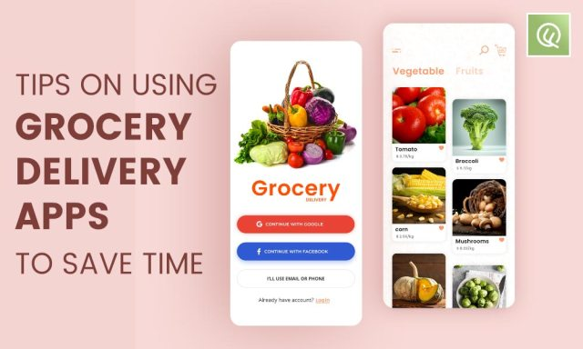 Tips On Using Grocery Delivery Apps To Save Time