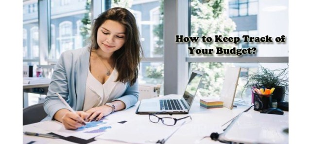 How to Keep Track of Your Budget?