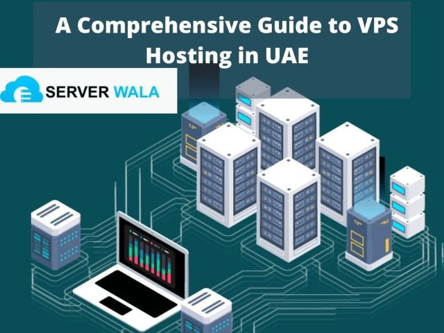 A Comprehensive Guide to VPS Hosting in UAE