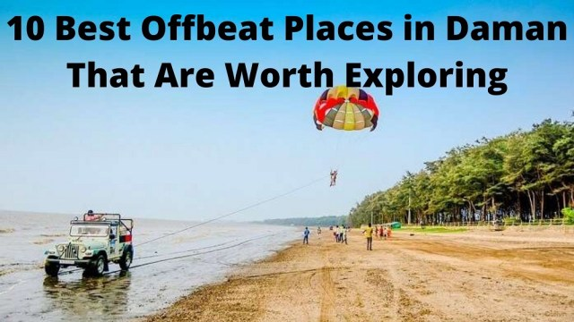 10 Best Offbeat Places in Daman That Are Worth Exploring