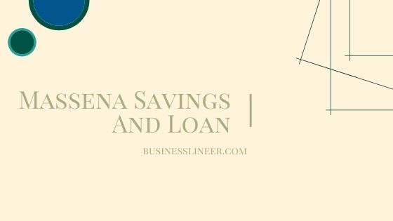 Massena Savings and Loan – What You Should Know Before Opening an Account