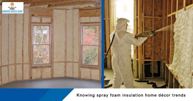 Knowing spray foam insulation home décor trends