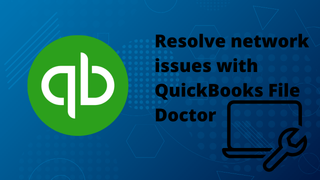Resolve network issues with QuickBooks File Doctor