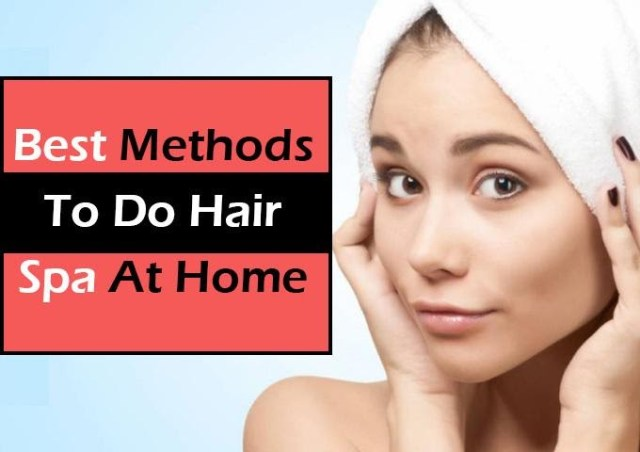 6 Best methods to do Hair Spa at home!!!
