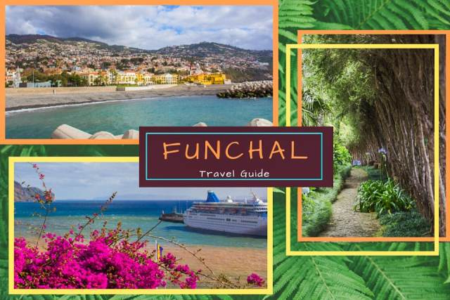 Your Quick Travel Guide to Funchal – The Pearl of the Atlantic