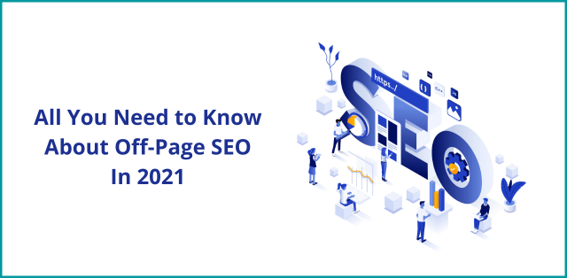 All You Need to Know About Off-Page SEO In 2021
