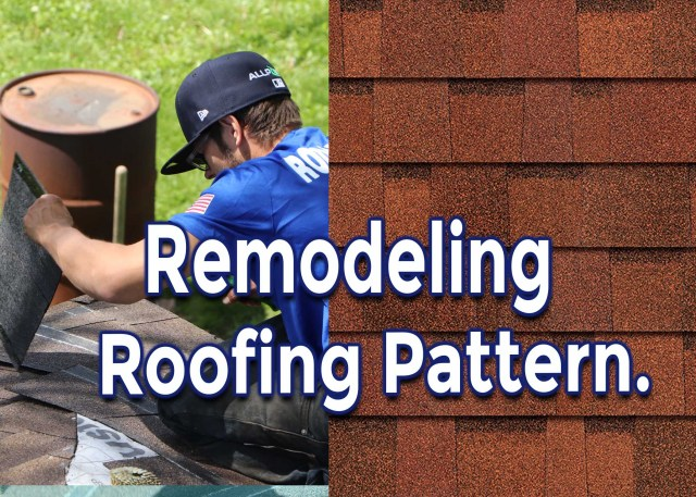 Home Improvement Roofing: Remodeling Your Home Roofing Pattern