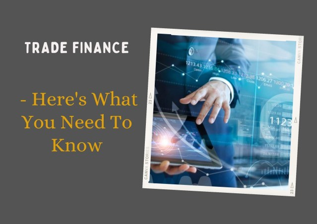 Trade Finance – Here's What You Need To Know