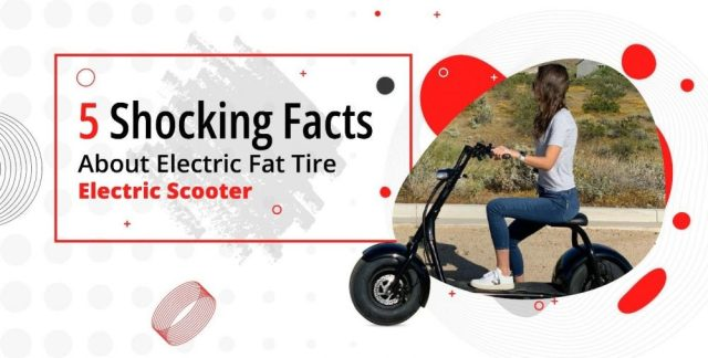Five Shocking Facts About Electric Fat Tire Scooters