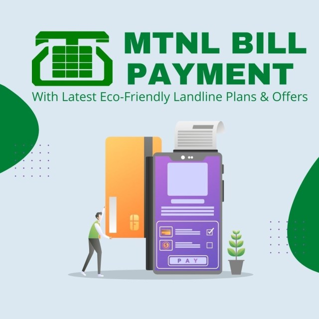 MTNL Bill Payment With Latest Eco-Friendly Landline Plans & Offers
