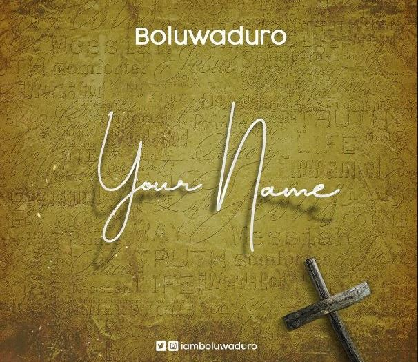 "[MP3 DOWNLOAD] Boluwaduro - ""Your Name"""