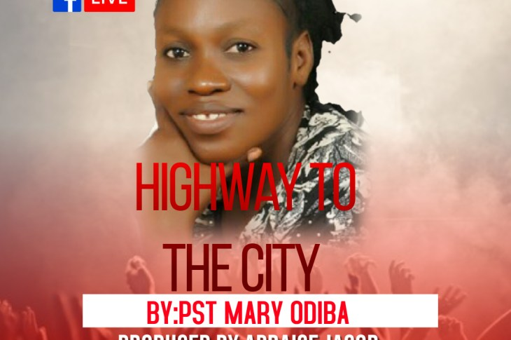 [MP3 DOWNLOAD] Highway To The City - Mary Odiba