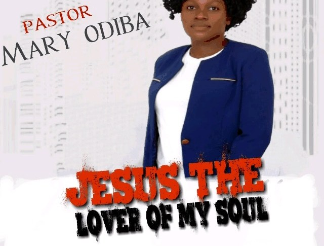 [MP3 DOWNLOAD] Jesus The Lover Of My Soul - Mary Odiba