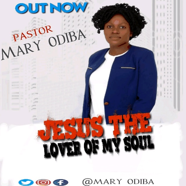 PicsArt_07-20-06.28.05 [MP3 DOWNLOAD] Jesus The Lover Of My Soul - Mary Odiba