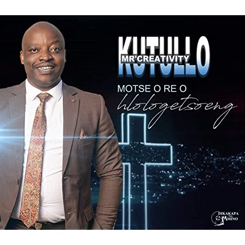 ExternalLink_71TsH5pj8UL._SS500_ [MP3 DOWNLOAD] Motse O Re O Hlologetsoeng – Kutullo Mr'Creativity (+ Video)