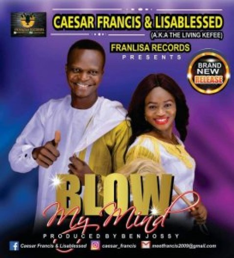 blow-my-mind [MP3 DOWNLOAD] Blow My Mind - Caesar Francis & Lisablessed