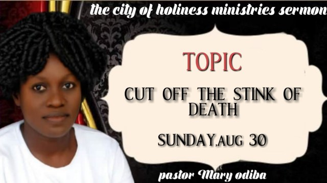 PicsArt_08-31-03.00.51 [SERMON] Cut Off The Stink of Death - Pastor Mary Odiba (Sunday, 30 August)