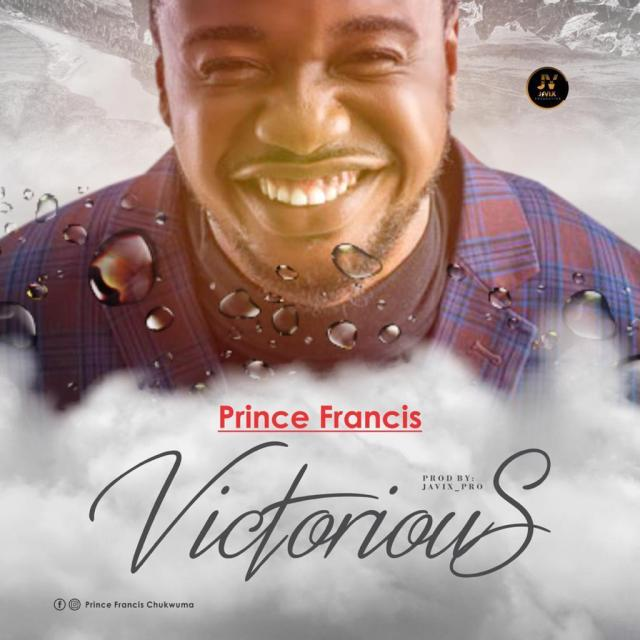 Prince-Francis-Victorious [MP3 DOWNLOAD] Victorious - Prince Francis