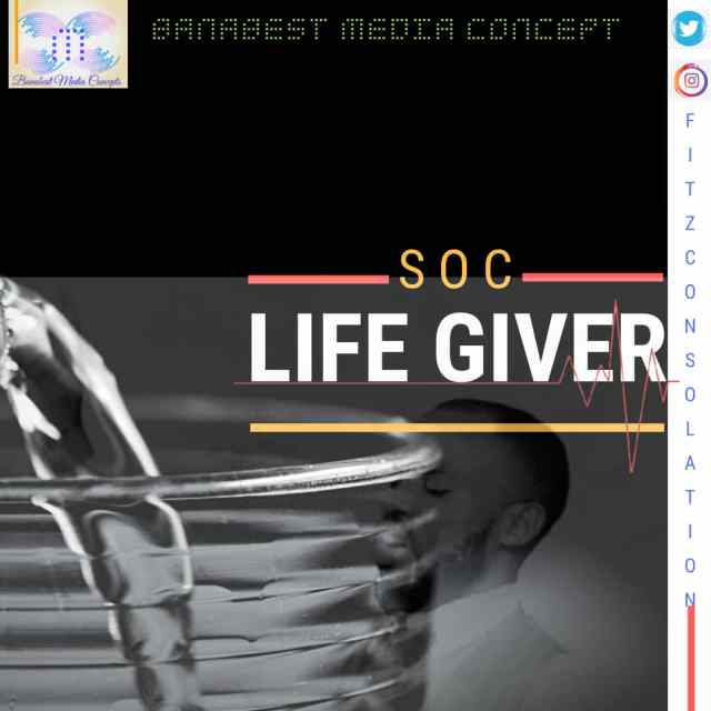 WhatsApp-Image-2020-10-12-at-4.41.25-AM [MP3 DOWNLOAD] Life Giver - SOC