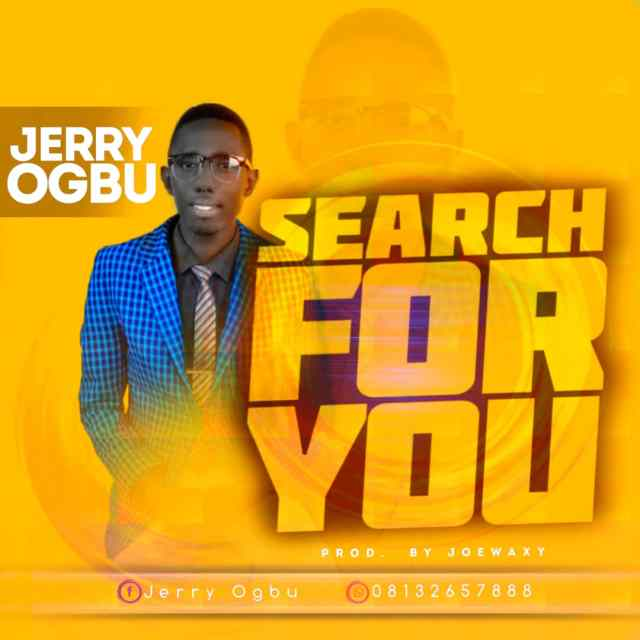 WhatsApp-Image-2020-10-23-at-10.27.59-PM [MP3 DOWNLOAD] Search For You - Jerry Ogbu