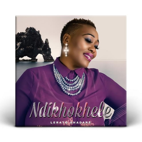 DOWNLOAD Ndikhokhele – Lerato Shadare [MP3, Video & Lyrics]