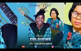 Goodness of God - Chi Divine & Osinachi Nwachukwu [MP3, Video]