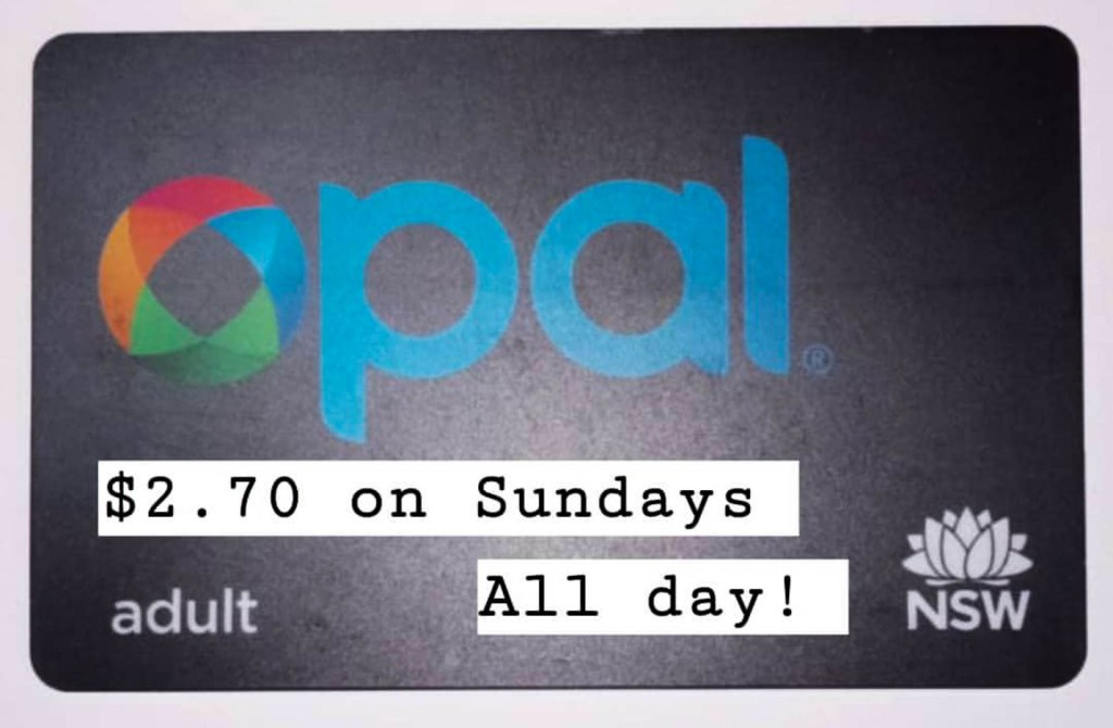 opal card in sydney, cheap sunday rates, capped at $2.70 all day. Tips for 2 days in sydney
