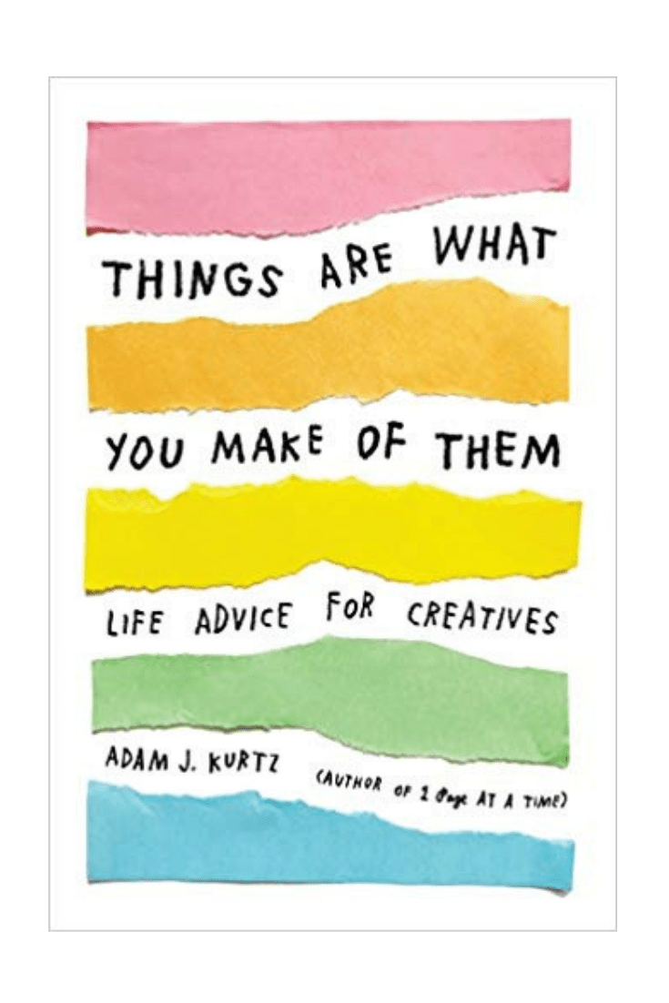 things are what you make of them book by Adam J.Kurtz