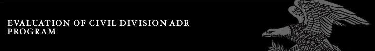 Evaluation of Civil Division ADR Program