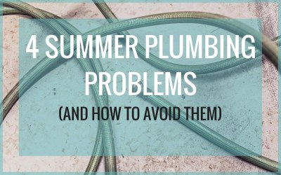 The 4 Most Common Summer Plumbing Problems (and how to avoid them)