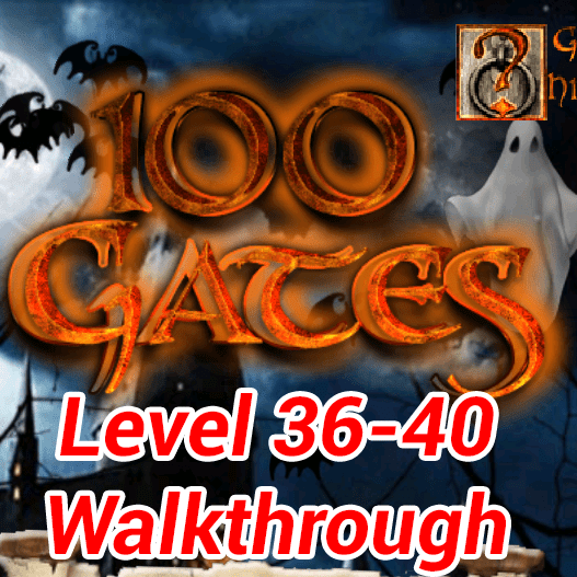 100 Gates Level 36 40