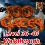 100 Gates Level 36,37,38,39,40 Walkthrough Update