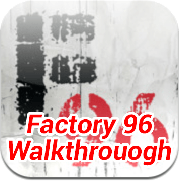 Factory 96 Walkthrough