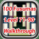 100 Fusumas Room 71 – 90 Walkthrough Update