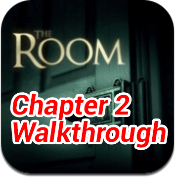 The Room Chapter 2 Walkthrough