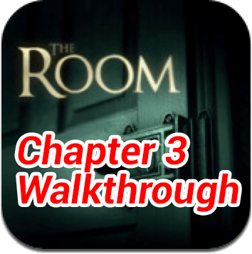 The Room Chapter 3 Walkthrough