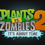 Rumors : Plants vs Zombies 2 Launching Later Today ?
