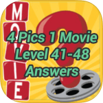 4 Pics 1 Movie Level 41,42,43,44,45,46,47,48 Answers Update