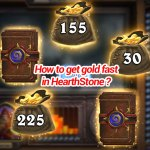 How to get gold fast in HearthStone ?