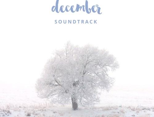 December 2015 Soundtrack // JustineCelina.com