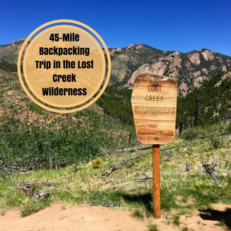 45-Mile Backpacking Trip in the Lost Creek Wilderness