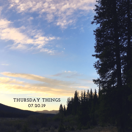 Thursday Things 07.20.17
