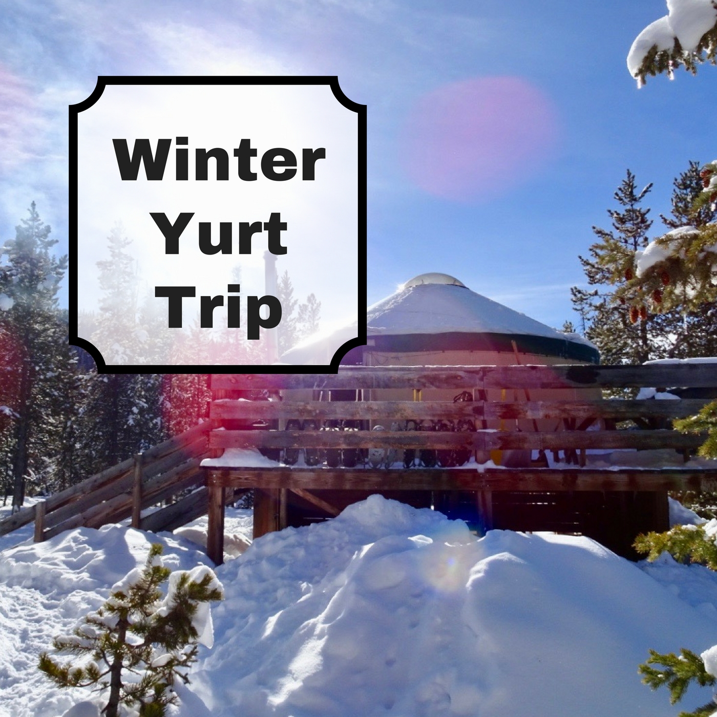 Winter Yurt Trip
