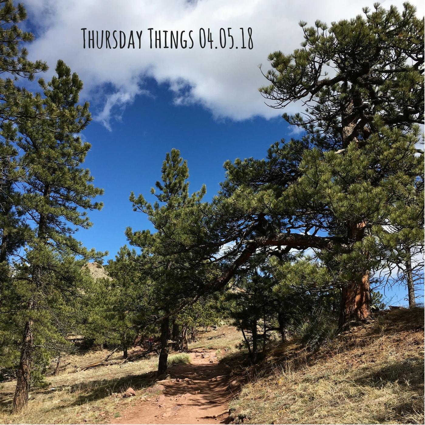 Thursday Things 04.05.18